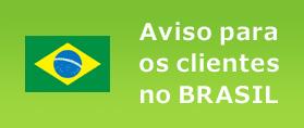 Aviso para os clientes no BRASIL